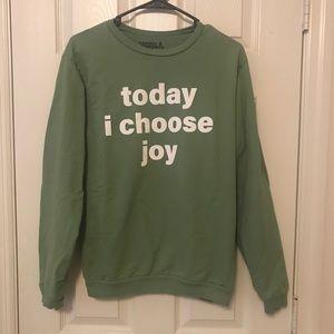 Today I Choose Joy Sweatshirt